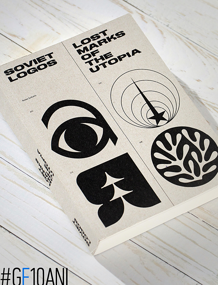 Soviet Logos: Lost Marks of the Utopia. O carte care ne confirmă ce bănuiam demult.