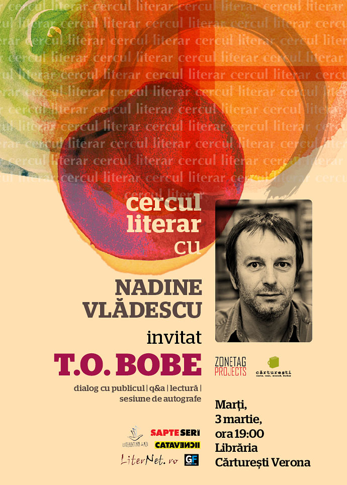T.O. Bobe la Cercul literar, mâine la Cărturești Verona