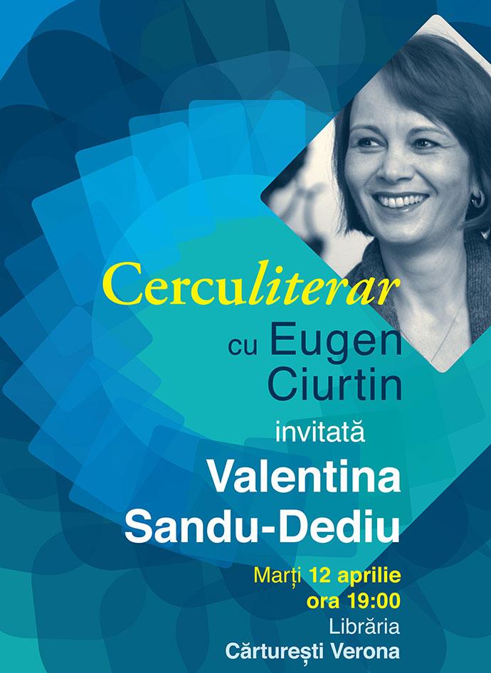 Valentina Sandu-Dediu la Cercul literar, azi 12 Aprilie la Cărturești Verona. Intrare liberă