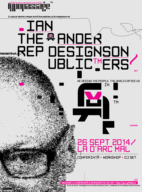 WE DESIGN THE PEOPLE, THE WORLD COPIES US TM - conferință și workshop de design grafic cu Ian Anderson