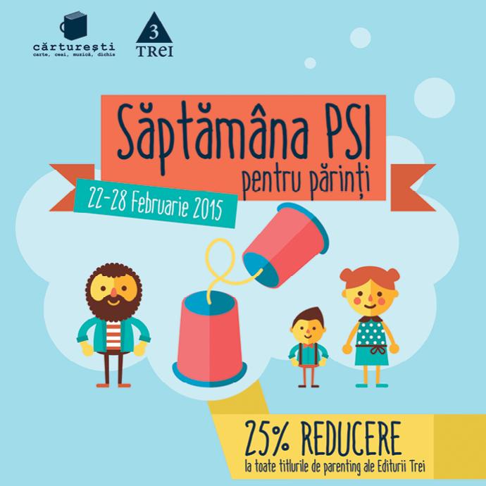 Săptămâna PSI pentru părinţi: 22-28 februarie, 2016