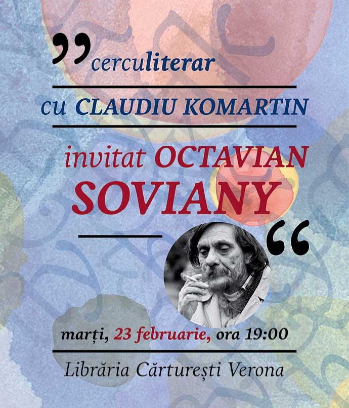 Octavian Soviany la Cercul literar, marți 23 februarie la Cărturești Verona. Intrare liberă